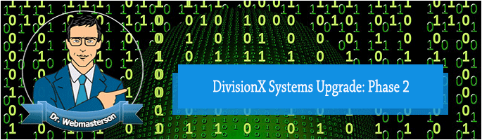 DivisionX Systems Upgrade: Phase 2