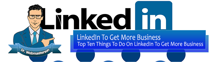 Get More Business on LinkedIn