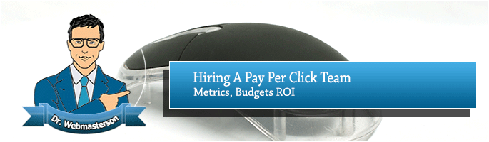 Benefits of hiring a pay per click team