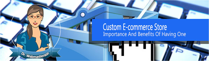 Importance of Having a Custom eCommerce Store